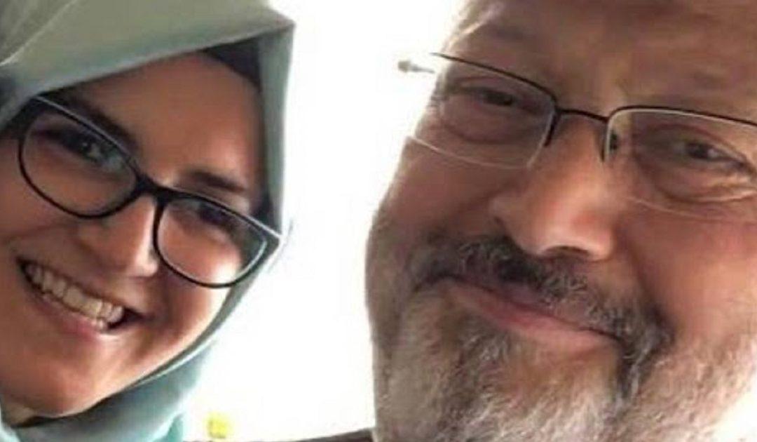 خطيبة خاشقجي: ليس لأحد الحق في العفو عن قاتلي جمال وجريمة قتله لن تسقط بالتقادم